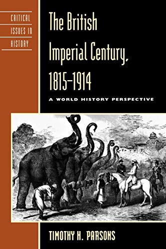 9780847688258: The British Imperial Century, 1815–1914: A World History Perspective (Critical Issues in World and International History)