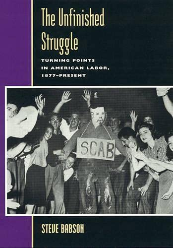9780847688289: The Unfinished Struggle: Turning Points in American Labor (Critical Issues in American History)