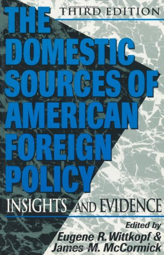 9780847688500: The Domestic Sources of American Foreign Policy