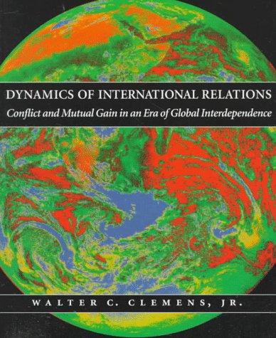 Dynamics of International Relations: Walter C. Clemens