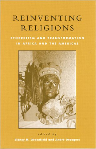 9780847688524: Reinventing Religions: Syncretism and Transformation in Africa and the Americas