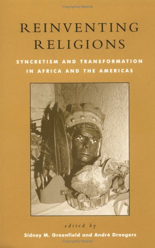 9780847688531: Reinventing Religions: Syncretism and Transformation in Africa and the Americas