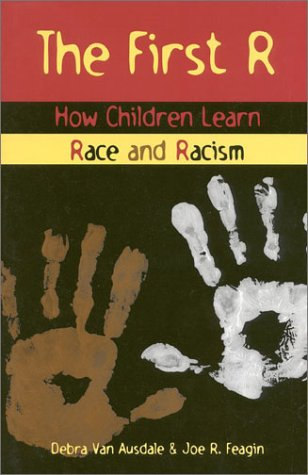 9780847688616: The First R: How Children Learn Race and Racism