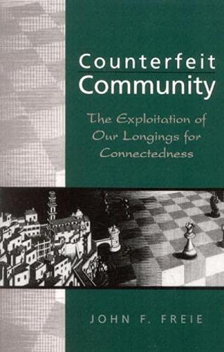 9780847688715: Counterfeit Community: The Exploitation of Our Longings for Consciousness
