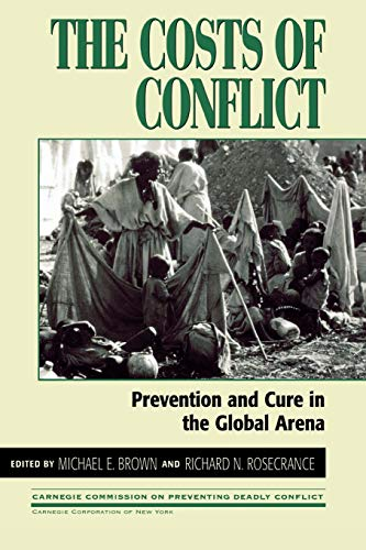 9780847688944: The Costs of Conflict: Prevention and Cure in the Global Arena (Carnegie Commission on Preventing Deadly Conflict)