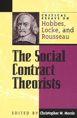 9780847689064: The Social Contract Theorists: Critical Essays on Hobbes, Locke, and Rousseau (Critical Essays on the Classics Series)