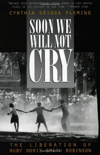 9780847689712: Soon We Will Not Cry: The Liberation of Ruby Doris Smith Robinson