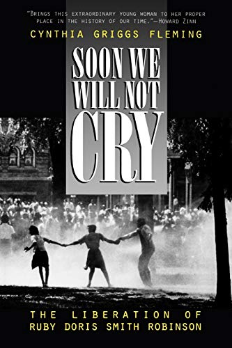 9780847689729: Soon We Will Not Cry: The Liberation of Ruby Doris Smith Robinson