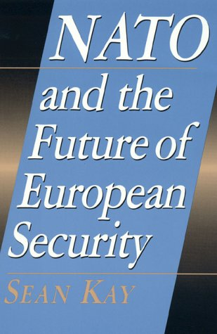9780847690008: NATO and the Future of European Security (Europe Today)