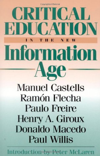 Critical Education in the New Information Age: Castells, Manuel; Flecha,
