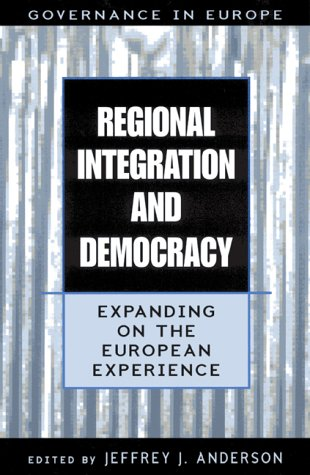 9780847690244: Regional Integration and Democracy