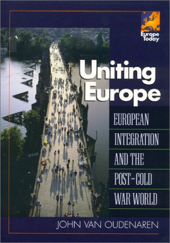 Uniting Europe: Van Oudenaren, John
