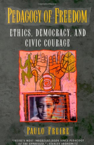 9780847690466: Pedagogy of Freedom: Ethics, Democracy, and Civic Courage (Critical Perspectives Series: A Book Series Dedicated to Paulo Freire)