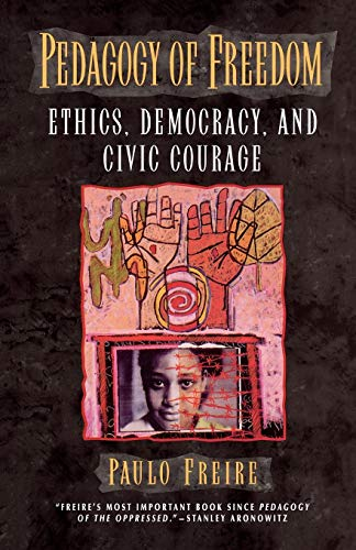 9780847690473: Pedagogy of Freedom: Ethics, Democracy, and Civic Courage (Critical Perspectives Series: A Book Series Dedicated to Paulo Freire)