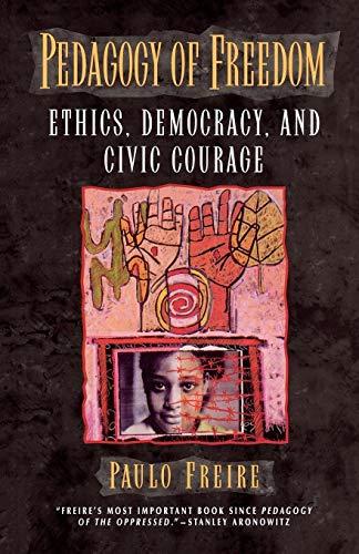 Pedagogy of Freedom: Ethics, Democracy, and Civic: Paulo Freire
