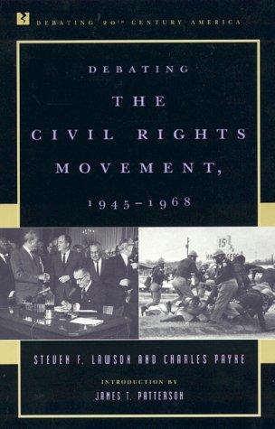 9780847690534: Debating the Civil Rights Movement, 1945–1968 (Debating Twentieth-Century America)