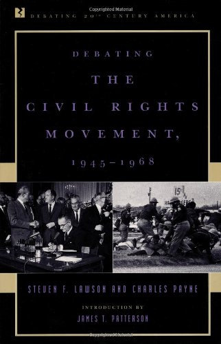 Debating the Civil Rights Movement, 1945-1968: Steven F. Lawson, Charles Payne