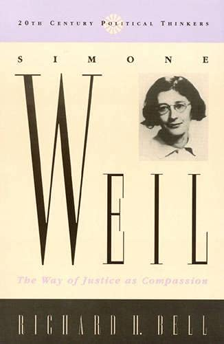 9780847690800: Simone Weil: The Way of Justice as Compassion (20th Century Political Thinkers)