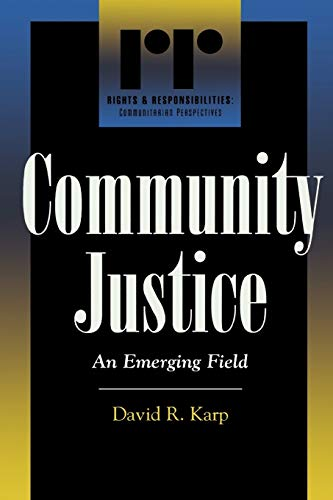 Community Justice: An Emerging Field (Rights &