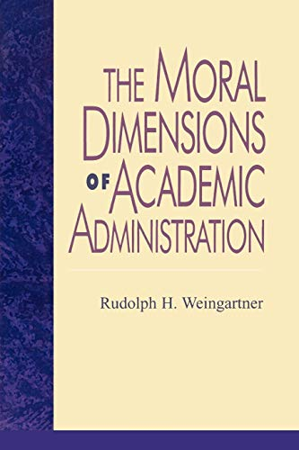 9780847690978: The Moral Dimensions of Academic Administration (Issues in Academic Ethics)