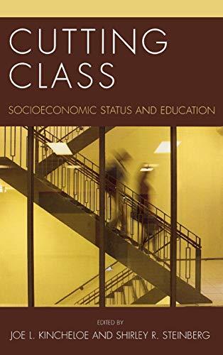 Cutting Class: Socioeconomic Status and Education