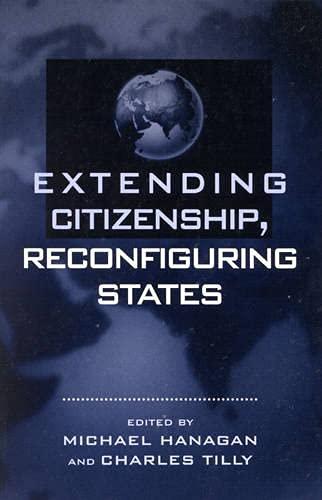9780847691272: Extending Citizenship, Reconfiguring States