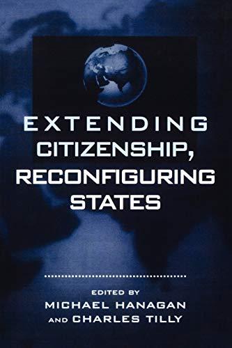 9780847691289: Extending Citizenship, Reconfiguring States
