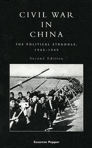 9780847691333: Civil War in China: The Political Struggle 1945-1949