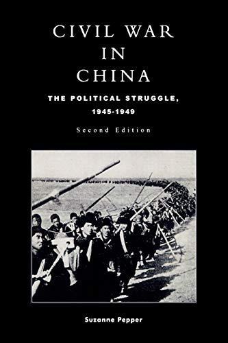 9780847691340: Civil War in China: The Political Struggle 1945-1949
