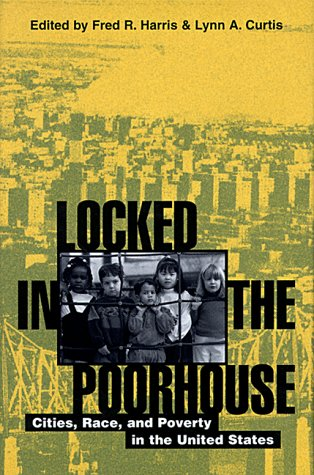 9780847691357: Locked in the Poorhouse: Cities, Race, and Poverty in the United States