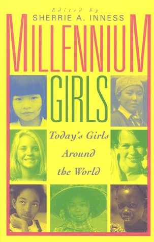 Millennium Girls: Today's Girls Around the World: Inness, Sherrie A.