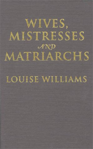 9780847691388: Wives, Mistresses and Matriarchs