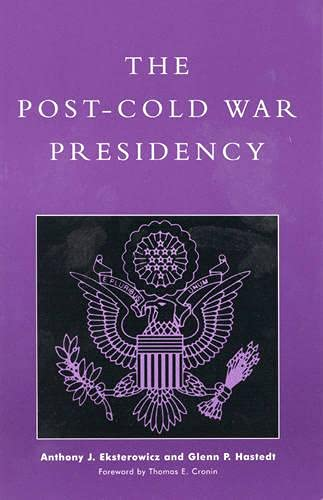 The Post-Cold War Presidency: n/a