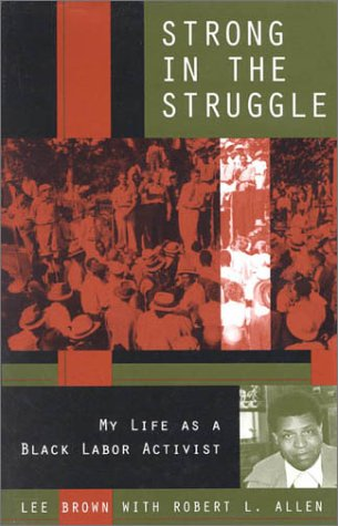 9780847691913: Strong in the Struggle: My Life as a Black Labor Activist (Voices & Visions)