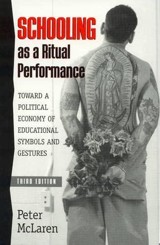 Schooling as a Ritual Performance: Peter McLaren