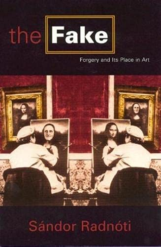 9780847692057: The Fake: Forgery and Its Place in Art