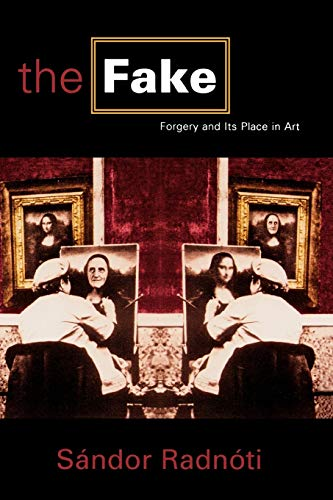 9780847692064: The Fake: Forgery and Its Place in Art