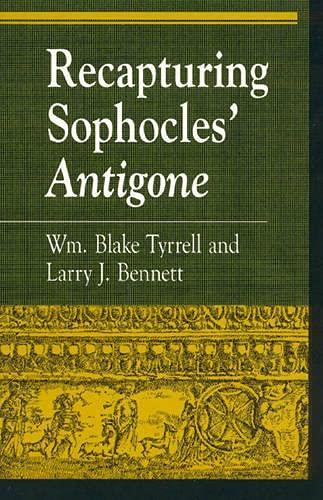 9780847692163: Recapturing Sophocles' Antigone