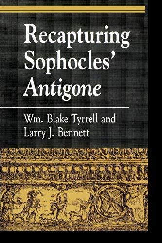 9780847692170: Recapturing Sophocles' Antigone