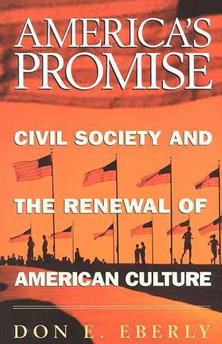 9780847692293: America's Promise: Civil Society and the Renewal of American Culture