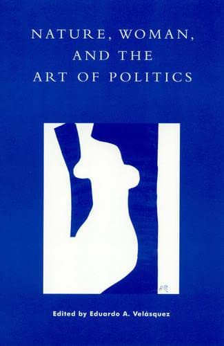 9780847692460: Nature, Woman, and the Art of Politics