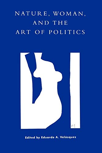 9780847692477: Nature, Woman, and the Art of Politics