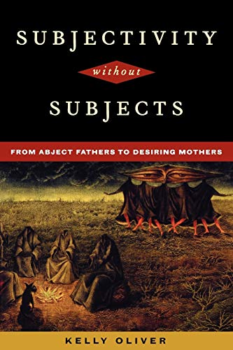 9780847692538: Subjectivity Without Subjects: From Abject Fathers to Desiring Mothers