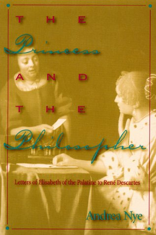 9780847692644: The Princess and the Philosopher: Letters of Elisabeth of the Palatine to RenZ Descartes