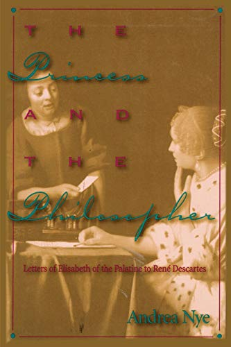 9780847692651: The Princess and the Philosopher: Letters of Elisabeth of the Palatine to Rene Descartes