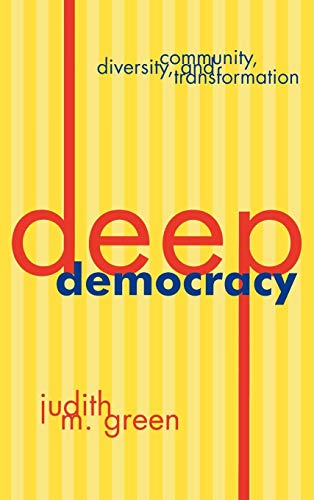 9780847692705: Deep Democracy: Community, Diversity, and Transformation