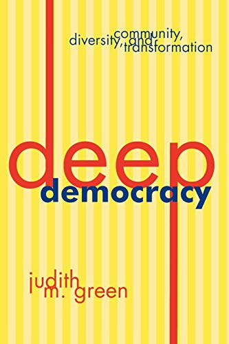 9780847692712: Deep Democracy: Community, Diversity, and Transformation