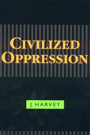 9780847692743: Civilized Oppression