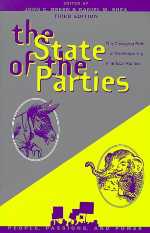 The State of the Parties: The Changing: Editor-John C. Green;