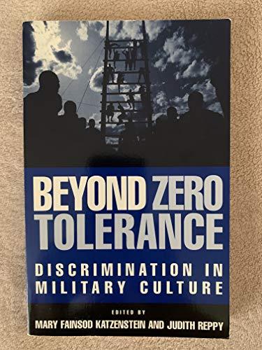 Beyond Zero Tolerance: Discrimination in Military Culture: Editor-Mary Fainsod Katzenstein;